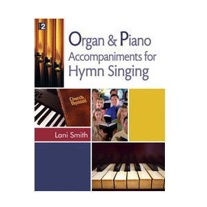 Organ and Piano Accompaniments for Hymn Singing