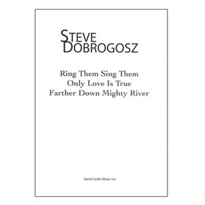 STEVE DOBROGOSZ (스티브 도브로고츠) Ring Them Sing Them / Only Love is true / Father Down Mighty River